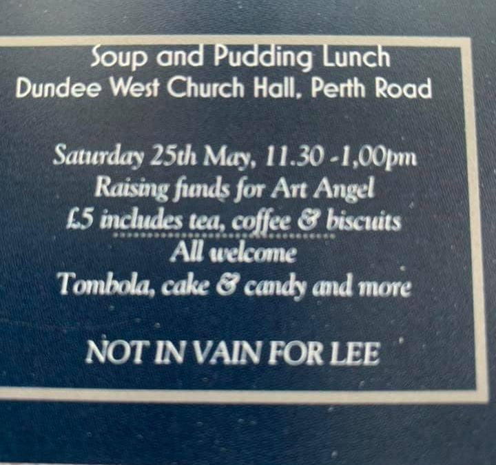 Soup and Pudding Saturday 25th May 2019. Dundee West Church Hall.